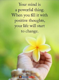 cool Inspirational Quotes of the Day When You Fill Positive thoughts Your Mind Powerful