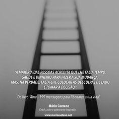 A maioria das pessoas acredita que lhe falta tempo saúde e dinheiro para fazer a sua mudança mas na verdade falta-lhe colocar as desculpas de lado e tomar a decisão.  @mario.caetano.coach #tempo #decisão #saúde #dinheiro #viver #vida #amor #mudança #transformação #desculpas