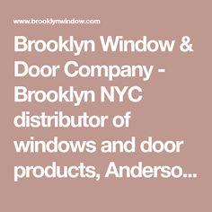 Brooklyn Window U0026 Door Company   Brooklyn NYC Distributor Of Windows And  Door Products, Anderson