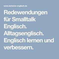 Redewendungen für Smalltalk Englisch. Alltagsenglisch. Englisch lernen und verbessern.
