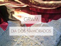 GRWM | DIA DOS NAMORADOS