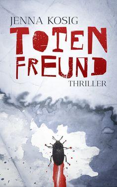 Totenfreund ist der neue Thriller von Jenna Kosig. Totenfreund ist ab dem 15.12 als E-Book und als Taschenbuch bei amazon.de erhältlich.