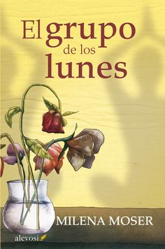 Buy El grupo de los lunes by Milena Moser, Rosa Pilar Blanco and Read this Book on Kobo's Free Apps. Discover Kobo's Vast Collection of Ebooks and Audiobooks Today - Over 4 Million Titles! I Love Books, Books To Read, My Books, This Book, Book Challenge, I Love Reading, Conte, Book Lists, Audiobooks