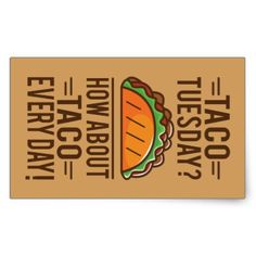 Taco Tuesday? Taco Everyday! Rectangular Sticker - sticker stickers custom unique cool diy