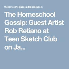 The Homeschool Gossip: Guest Artist Rob Retiano at Teen Sketch Club on Ja...