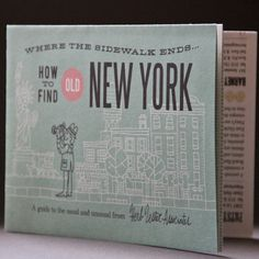 WHERE THE SIDEWALK ENDS: HOW TO FIND OLD NEW YORK  - McSorley's Old Ale House, in these long-established Manhattan businesses, the city's cantankerous spirit lives on. A New Yorker, Jim Datz, has designed and illustrated this guide so you know it's the real deal. This is an A3 (297 x 420mm) map that folds into A6 (105 x 148mm) that is litho printed in England on recycled paper.Florence and Albion