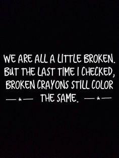 Broken But Stronger Then Ever