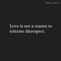 Disrespect Quotes love is not a reason to tolerate disrespect love self Disrespect Quotes. Here is Disrespect Quotes for you. Disrespect Quotes loveisnt a reason to tolerate disrespect quotes gate. True Quotes, Great Quotes, Words Quotes, Motivational Quotes, Sayings, Quotes Gate, Not Meant To Be Quotes, Love Is Quotes, Care Too Much Quotes