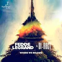 Fedde Le Grand & Di-Rect – Where We Belong