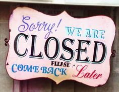 Sorry we are closed! Awesome Vintage shop sign, great colours and variety of fonts.