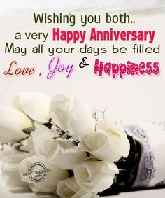 Wishing You Both.A Very Happy Anniversary.- Wishing You Both…A Very Happy Anniversary. May All Your Days Be Filled, Love, Joy & Happiness Happy Anniversary: Wishing You Both…A Very Happy Anniversary. Anniversary Wishes For Parents, Happy Wedding Anniversary Wishes, Anniversary Pictures, Anniversary Sayings, Happy Marriage Day Wishes, Wedding Aniversary Quotes, Wedding Wishes, Wish You Happy Anniversary, Wedding Cards