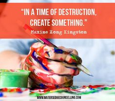 """""""In a time of destruction, create something. Embrace Quotes, Quotes To Live By, Maxine Hong Kingston, Health And Wellbeing, Mental Health, Family Therapy, Feeling Lonely, Good Thoughts, Destruction"""