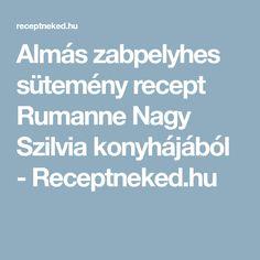 Almás zabpelyhes sütemény recept Rumanne Nagy Szilvia konyhájából - Receptneked.hu Food, Essen, Meals, Yemek, Eten