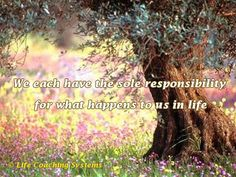 We each have the sole responsibility for what happens to us in life. ~ Steven Redhead