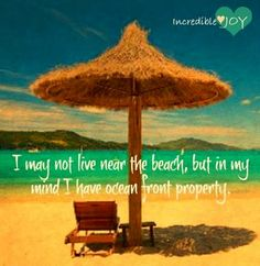 I may not live on the beach but in my mind I have ocean from property. Ocean Quotes, Beach Quotes, Beach Sayings, Beach Bum, Ocean Beach, Ocean Sunset, No Bad Days, I Love The Beach, Beach Scenes