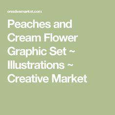 Peaches and Cream Flower Graphic Set ~ Illustrations ~ Creative Market