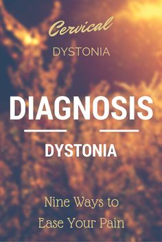 9 Ways to Ease Your Cervical Dystonia Pain