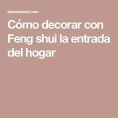 Cómo decorar con Feng shui la entrada del hogar