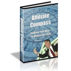 Affiliate Compass - ebook - Private Label Rights How To Get Rich, How To Become, Make Money Online, How To Make Money, Affiliate Websites, Affiliate Marketing, Success Meaning, Online Income