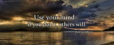 Use your mind.