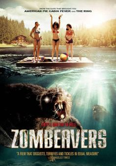 Zombeavers. Yes... beavers that are zombies! XD