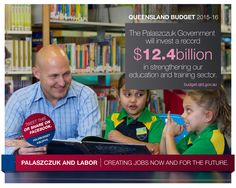 $12.4 billion – record education and training budget for more teachers, support and better classrooms. Investing in our greatest asset - our people!