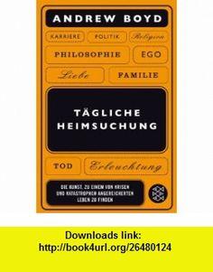 T�gliche Heimsuchung (9783596164837) Andrew Boyd , ISBN-10: 3596164834  , ISBN-13: 978-3596164837 ,  , tutorials , pdf , ebook , torrent , downloads , rapidshare , filesonic , hotfile , megaupload , fileserve