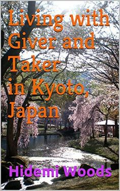 Living with Giver and Taker in Kyoto Japan: My New Short... ebook family giver Japan Japanes Kyoto love new ebook short ebook taker uncle younger sister