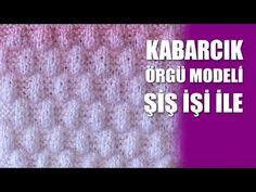 KABARCIK Örgü Modeli - Şİş İşi İle Örgü Modelleri - YouTube