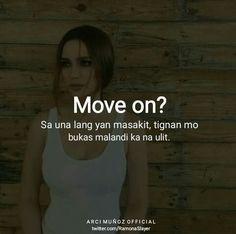 Tagalog Quotes Patama, Tagalog Quotes Hugot Funny, Pinoy Quotes, Tagalog Love Quotes, Hurt Quotes, Jokes Quotes, Quotable Quotes, Pick Up Lines Tagalog, Crush Quotes