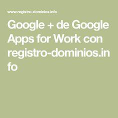 Google + de Google Apps for Work con registro-dominios.info