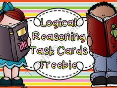 Logical Reasoning Task Cards Set of 28 logical reasoning task cards, response sheets, answer key, and directions for how to play Scoot with task cards.