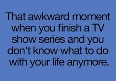 Yes, this is me. Downton Abbey, Switched At Birth, Once Upon A Time, LOST. The list goes on and on