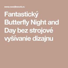 Fantastický Butterfly Night and Day bez strojové vyšívanie dizajnu
