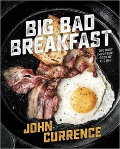 Big Bad Breakfast: The Most Important Book of the Day: John Currence: 9781607747369: AmazonSmile: Books
