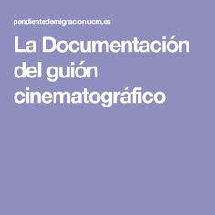 La Documentación del guión cinematográfico