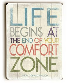 Quotes: life begins at the end of your comfort zone ..