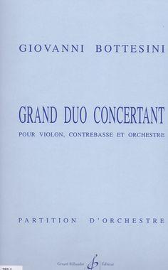 BOTTESINI, Giovanni. Grand Duo Concertant pour violon, contrebasse et orchestre. Guión general. París: Gérard Billaudot