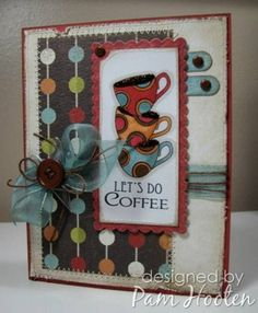 let's do coffee by iris - Cards and Paper Crafts at Splitcoaststampers