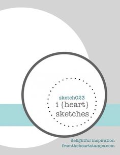 I Heart Sketches #23 Delightful Inspiration — From The Heart Stamps Blog