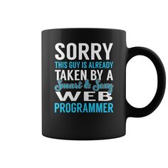 Sorry This Guy is Already Taken by a Smart and Sexy Web Programmer Job Mug, Order HERE ==> https://www.sunfrog.com/Jobs/137174134-1002278009.html?6782, Please tag & share with your friends who would love it,basketball memes, archery target, archery drawing#beauty, #science, #nature  #legging #shirts #ideas #popular #shop #goat #sheep #dogs #cats #elephant #pets #art #cars #motorcycles #celebrities #DIY #crafts #design #food #drink #gardening #geek #hair #beauty #health #fitness