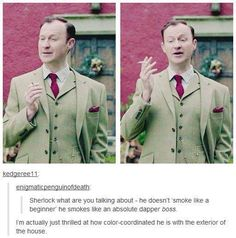 I think what Sherlock was referring to what he was smoking.not how he was smoking. Sherlock Holmes Bbc, Sherlock Fandom, Sherlock Jokes, Sherlock Series, Watson Sherlock, Jim Moriarty, Johnlock, Martin Freeman, Benedict Cumberbatch