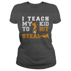 I teach my kid to hit and steal funny baseball mom t shirt hoodie Longsleeve Tee LIMITED TIME ONLY. ORDER NOW if you like, Item Not Sold Anywhere Else. Amazing for you or gift for your family members and your friends. Baseball Mom, Funny Baseball, Softball, Volleyball, Tshirt Photography, Sweater Sale, Super Mom, My T Shirt, Cool Tees