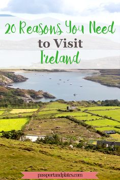 Many people don't need convincing to visit Ireland with its enchanting folktales and beautiful landscapes. Nonetheless, click now to read the full list of 20 reasons you need to visit Ireland!  #Ireland #IrelandTravel #Europe #EuropeTravel