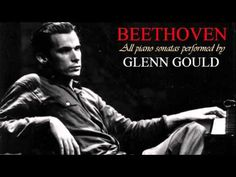Beethoven - All sonatas by Glenn Glould (Pathetique, Moonlight, Tempest,...       (6 hours 35 mins)