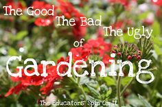 The good, the bad, and the ugly of gardening - please don't say you have not been warned! Along with a collection of thoughts and links from Bloggers in the Kids Network