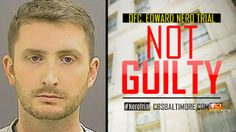 Freddie Gray Arresting Officer Edward Nero Found Not Guilty On All Charges