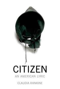 Citizen, An American Lyric by Claudia Rankine