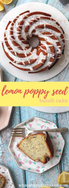 Lemon Poppy Seed Bundt Cake http://whatcharlottebaked.com/2018/03/06/lemon-poppy-seed-bundt-cake/