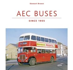 AEC Buses since 1955 Author Stewart J Brown Binding Hardcover Publisher Ian Allan Publishing ISBN 9780711036512 A wonderful large format all-colour